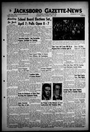 Primary view of object titled 'Jacksboro Gazette-News (Jacksboro, Tex.), Vol. EIGHTY-SECOND YEAR, No. 45, Ed. 0 Thursday, April 5, 1962'.