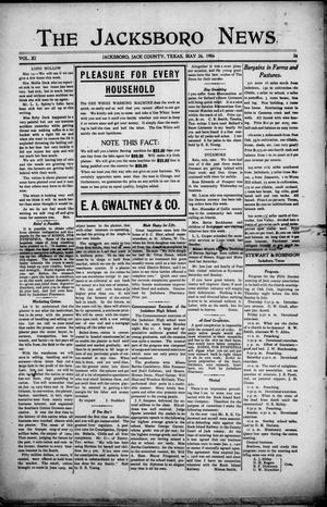 Primary view of object titled 'The Jacksboro News (Jacksboro, Tex.), Vol. 11, No. 24, Ed. 1 Thursday, May 24, 1906'.