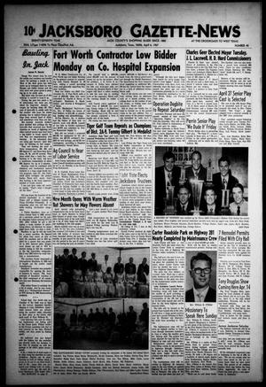 Primary view of object titled 'Jacksboro Gazette-News (Jacksboro, Tex.), Vol. EIGHTY-SEVENTH YEAR, No. 45, Ed. 1 Thursday, April 6, 1967'.