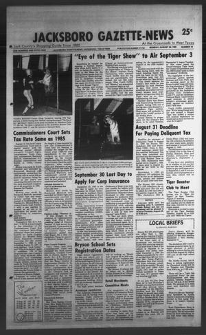 Primary view of object titled 'Jacksboro Gazette-News (Jacksboro, Tex.), Vol. ONE HUNDRED AND FIFTH YEAR, No. 16, Ed. 1 Monday, August 26, 1985'.