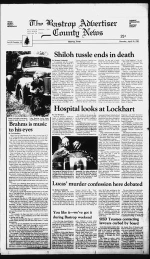 Primary view of object titled 'The Bastrop Advertiser and County News (Bastrop, Tex.), Vol. 139, No. 14, Ed. 1 Thursday, April 18, 1985'.