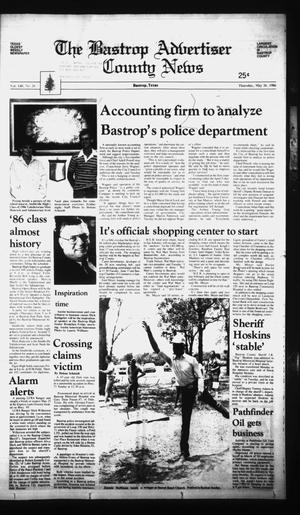 Primary view of object titled 'The Bastrop Advertiser and County News (Bastrop, Tex.), Vol. 140, No. 26, Ed. 1 Thursday, May 29, 1986'.