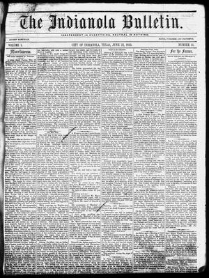 Primary view of object titled 'The Indianola Bulletin. (Indianola, Tex.), Vol. 1, No. 11, Ed. 1 Friday, June 22, 1855'.