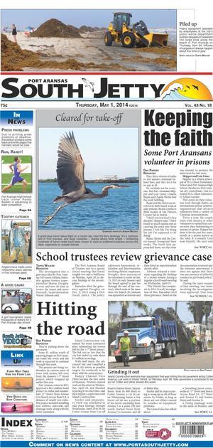 Port Aransas South Jetty (Port Aransas, Tex.), Vol. 43, No. 18, Ed. 1 Thursday, May 1, 2014