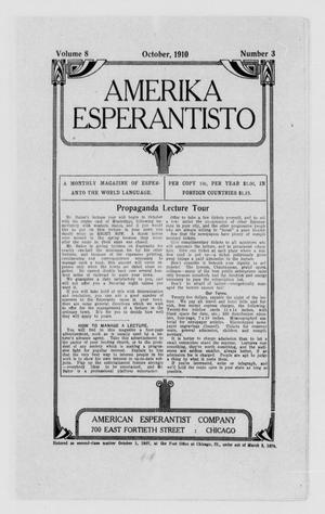 Amerika Esperantisto (Chicago, Ill.), Vol. 8, No. 3, Ed. 1 Saturday, October 1, 1910