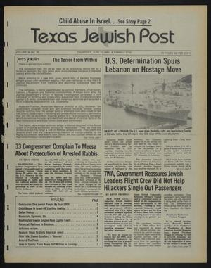 Primary view of object titled 'Texas Jewish Post (Fort Worth, Tex.), Vol. 39, No. 26, Ed. 1 Thursday, June 27, 1985'.