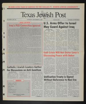 Primary view of object titled 'Texas Jewish Post (Fort Worth, Tex.), Vol. 44, No. 36, Ed. 1 Thursday, September 6, 1990'.