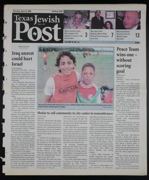 Primary view of object titled 'Texas Jewish Post (Fort Worth, Tex.), Vol. 58, No. 16, Ed. 1 Thursday, April 15, 2004'.