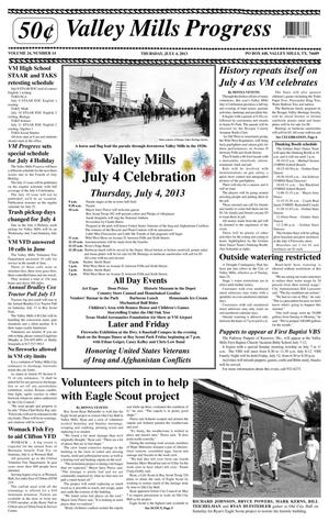 Primary view of object titled 'Valley Mills Progress (Valley Mills, Tex.), Vol. 24, No. 14, Ed. 1 Thursday, July 4, 2013'.