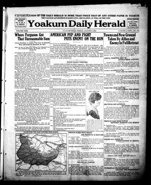 Primary view of object titled 'Yoakum Daily Herald (Yoakum, Tex.), Vol. 22, No. 172, Ed. 1 Friday, August 2, 1918'.