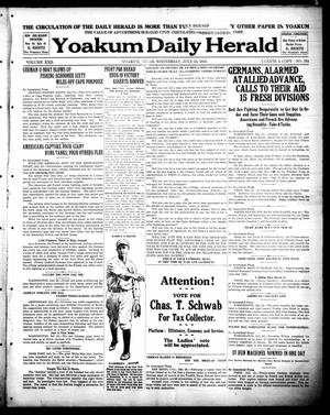 Primary view of object titled 'Yoakum Daily Herald (Yoakum, Tex.), Vol. 22, No. 164, Ed. 1 Wednesday, July 24, 1918'.