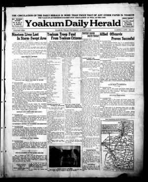 Primary view of object titled 'Yoakum Daily Herald (Yoakum, Tex.), Vol. 22, No. 177, Ed. 1 Thursday, August 8, 1918'.