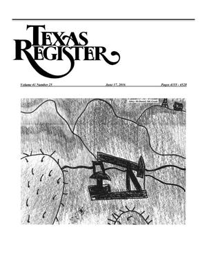 Texas Register, Volume 41, Number 25, Pages 4355-4528, June 17, 2016