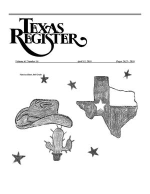 Texas Register, Volume 41, Number 16, Pages 2625-2816, April 15, 2016