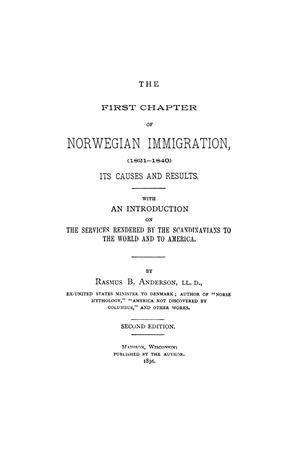 The First Chapter of Norwegian Immigration, (1821-1840) Its Causes and Results
