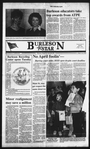Primary view of object titled 'Burleson Star (Burleson, Tex.), Vol. 26, No. 68, Ed. 1 Monday, April 1, 1991'.