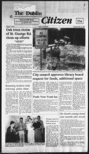 Primary view of object titled 'The Dublin Citizen (Dublin, Tex.), Vol. 1, No. 37, Ed. 1 Thursday, May 16, 1991'.