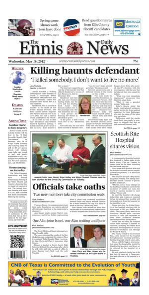 Primary view of object titled 'The Ennis Daily News (Ennis, Tex.), Ed. 1 Wednesday, May 16, 2012'.