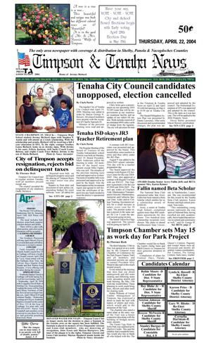 Primary view of object titled 'Timpson & Tenaha News (Timpson, Tex.), Vol. 19, No. 17, Ed. 1 Thursday, April 22, 2004'.