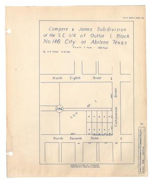 Primary view of object titled 'Compere & James Subdivision of the S.E. 1/4 of Outlot 1, Block Number 146 City of Abilene, Texas.'.