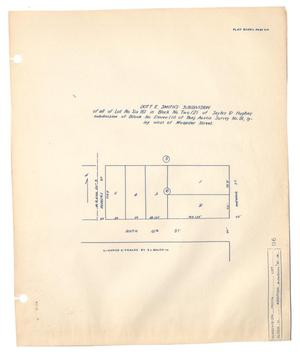 Primary view of object titled 'Dott E. Smith's Subdivision of all of Lot Number Six (6) in Block Number Two (2) of Sayles & Hughes subdivision of Block Number Eleven (11) of Benjamin Austin Survey Number 91, lying West of Meander Street.'.