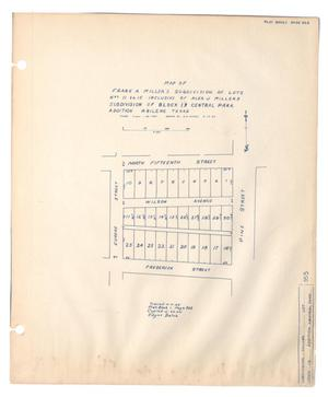 Primary view of object titled 'Map of Frank A. Miller's Subdivision of Lots Numbers 11 to 15 inclusive of Alex J. Millers Subdivision of Block 13, Central Park Addition, Abilene, Texas'.