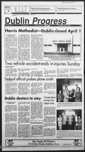 Primary view of object titled 'Dublin Progress (Dublin, Tex.), Vol. 102, No. 46, Ed. 1 Thursday, April 5, 1990'.