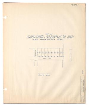 Primary view of object titled 'Map of St. John-McCarty Sub-Division of the South Half of Lot Number 4 in Block Number 7 of Over-Place, Taylor County, Texas'.