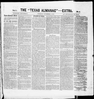 "Primary view of object titled 'The Texas Almanac -- ""Extra."" (Austin, Tex.), Vol. 1, No. 11, Ed. 1, Tuesday, November 4, 1862'."