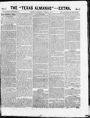 "Primary view of object titled 'The Texas Almanac -- ""Extra."" (Austin, Tex.), Vol. 1, No. 78, Ed. 1, Thursday, April 9, 1863'."