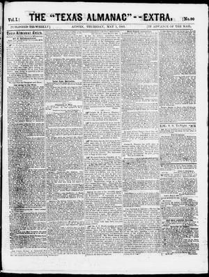 "Primary view of object titled 'The Texas Almanac -- ""Extra."" (Austin, Tex.), Vol. 1, No. 90, Ed. 1, Thursday, May 7, 1863'."