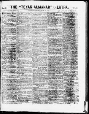"Primary view of object titled 'The Texas Almanac -- ""Extra."" (Austin, Tex.), Vol. 1, No. 99, Ed. 1, Thursday, May 28, 1863'."