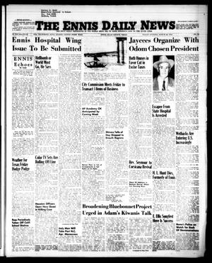 Primary view of object titled 'The Ennis Daily News (Ennis, Tex.), Vol. 63, No. 72, Ed. 1 Friday, March 26, 1954'.