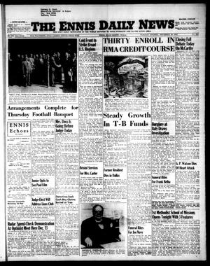 Primary view of object titled 'The Ennis Daily News (Ennis, Tex.), Vol. 63, No. 282, Ed. 1 Tuesday, November 30, 1954'.