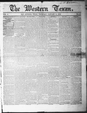 Primary view of The Western Texan (San Antonio, Tex.), Vol. 5, No. 12, Ed. 1, Thursday, January 6, 1853