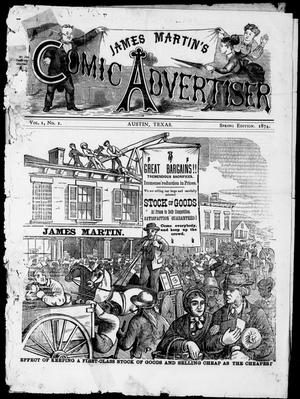 Primary view of object titled 'James Martin's Comic Advertiser (Austin, Tex.), Vol. 1, No. 1, Ed. 1, Sunday, March 1, 1874'.
