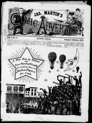 Primary view of James Martin's Comic Advertiser (Austin, Tex.), Vol. 1, No. 2, Ed. 1, Monday, June 1, 1874