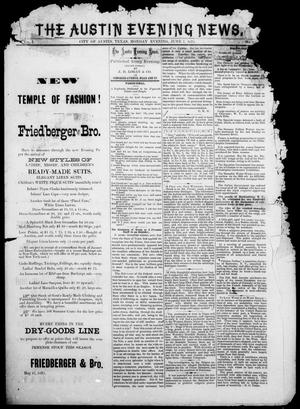 Primary view of object titled 'The Austin Evening News (Austin, Tex.), Vol. 1, No. 24, Ed. 1, Monday, June 7, 1875'.