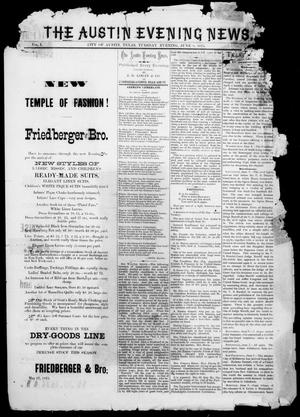 Primary view of object titled 'The Austin Evening News (Austin, Tex.), Vol. 1, No. 25, Ed. 1, Tuesday, June 8, 1875'.