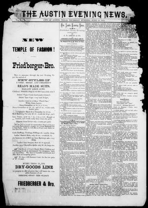 Primary view of The Austin Evening News (Austin, Tex.), Vol. 1, No. 27, Ed. 1, Thursday, June 10, 1875