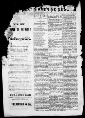Primary view of object titled 'The Austin Evening News (Austin, Tex.), Vol. 1, No. 33, Ed. 1, Thursday, June 17, 1875'.