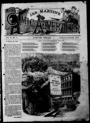 Primary view of object titled 'James Martin's Comic Advertiser (Austin, Tex.), Vol. 2, No. 2, Ed. 1, Friday, December 1, 1876'.