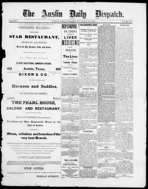 Primary view of object titled 'The Austin Daily Dispatch (Austin, Tex.), Vol. 5, No. 34, Ed. 1, Wednesday, March 12, 1884'.