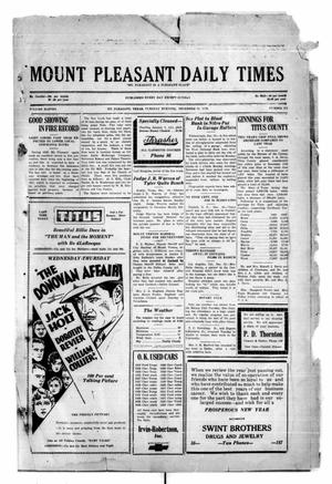 Primary view of object titled 'Mount Pleasant Daily Times (Mount Pleasant, Tex.), Vol. 11, No. 253, Ed. 1 Tuesday, December 31, 1929'.