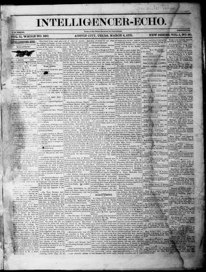Primary view of object titled 'Intelligencer-Echo (Austin, Tex.), Vol. 1, No. 20, Ed. 1, Monday, March 8, 1875'.