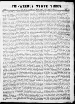Primary view of object titled 'Tri-Weekly State Times (Austin, Tex.), Vol. 1, No. 22, Ed. 1, Tuesday, January 3, 1854'.