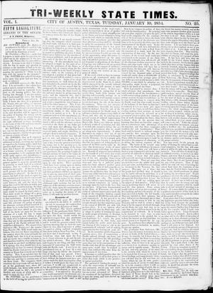 Tri-Weekly State Times (Austin, Tex.), Vol. 1, No. 25, Ed. 1, Tuesday, January 10, 1854
