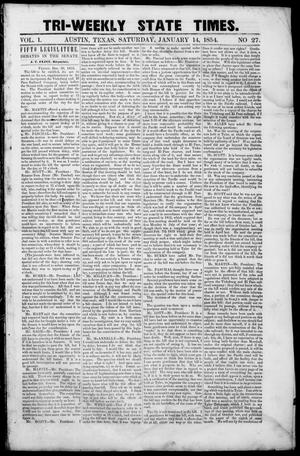 Tri-Weekly State Times (Austin, Tex.), Vol. 1, No. 27, Ed. 1, Saturday, January 14, 1854