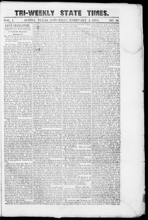 Primary view of object titled 'Tri-Weekly State Times (Austin, Tex.), Vol. 1, No. 36, Ed. 1, Saturday, February 4, 1854'.
