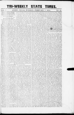 Primary view of object titled 'Tri-Weekly State Times (Austin, Tex.), Vol. 1, No. 37, Ed. 1, Tuesday, February 7, 1854'.
